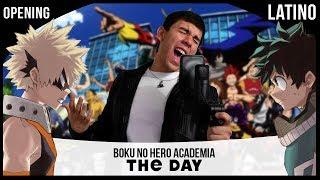 Boku no Hero Academia Opening 1 - The Day (Español Latino)