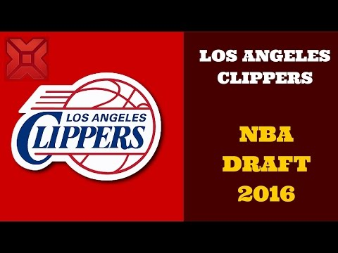 LOS ANGELES CLIPPERS   NBA DRAFT 2016 - Breaking News Today USA