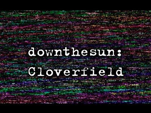 downthesun:Cloverfield