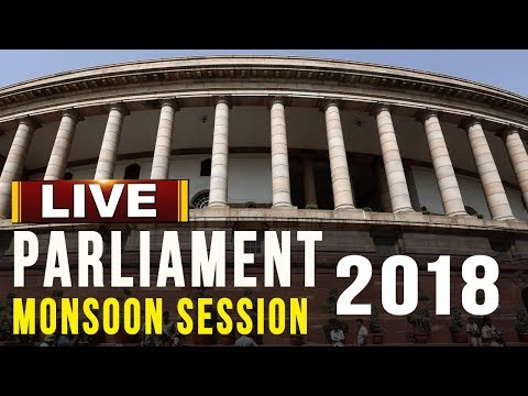 Parliament Monsoon Session 2018 | Lok Sabha | Live