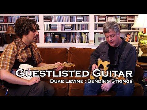 Guestlisted Guitar Lesson: Duke Levine on Bending Strings