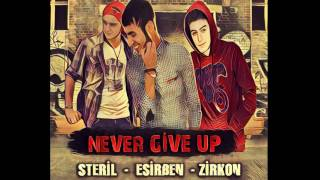 Esirben - Never Give Up (Feat Steril & Zirkon)