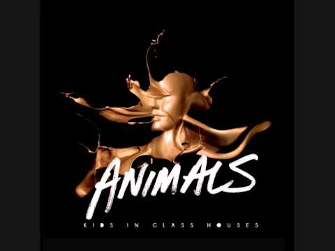 Kids In Glass Houses - Animals