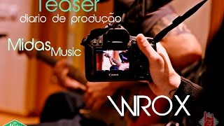 download musica WROX - Diário de Produção Midas - part I