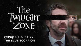 The Twilight Zone: The Blue Scorpion - Official Trailer | CBS All Access