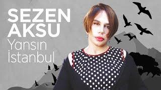 Sezen Aksu Yansın İstanbul