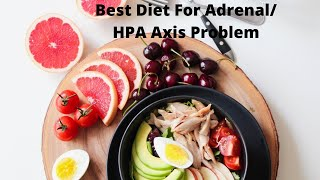 Best Diet For an Adrenal Fatigue/HPA Axis Dysfunction?