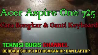 Cara Bongkar dan Ganti Keyboard Acer Aspire One 725, 756