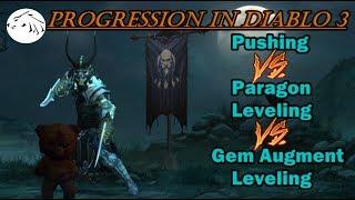 Diablo 3 Progression - Pushing VS Paragon Leveling VS Gem Augments