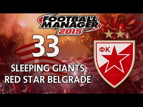 Sleeping Giants: Red Star Belgrade - Ep.33 Now or Never (Salzburg)   Football Manager 2015