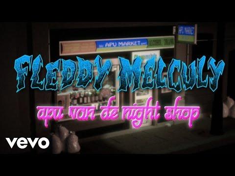 Fleddy Melculy - Apu van de nightshop