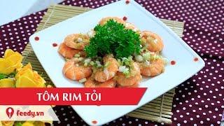 Hướng dẫn cách làm tôm rim tỏi - Stir fried  shrimp with garlic với #Feedy