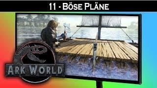 ARK World 🦖 #11 Böse Pläne | Jurassic World ARK Projekt - ARK Deutsch German