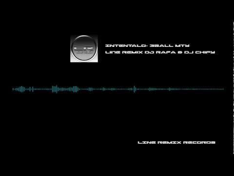 INTENTALO- Line Remix Dj Rafa & DJ Chipy- 3BALL MTY 2013