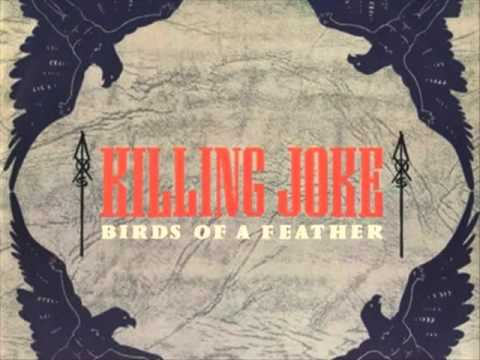 Killing Joke - Birds Of A Feather