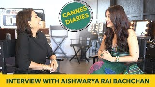 Aishwarya Rai Bachchan Interview with Anupama Chopra | Cannes Film Festival 2017