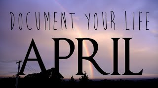 Document Your Life // April 2015