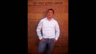 Download Lagu Isaac Torres   NO HAY OTRO AMOR VOL.3 Gratis STAFABAND