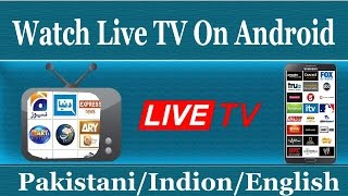 How To Watch Live Tv Channels On Android Mobile (Working) - Best Android App