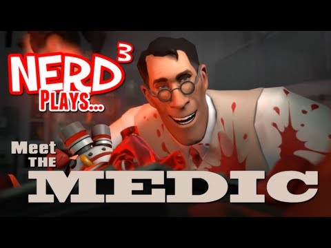 Nerd³ Plays... Meet The Medic!