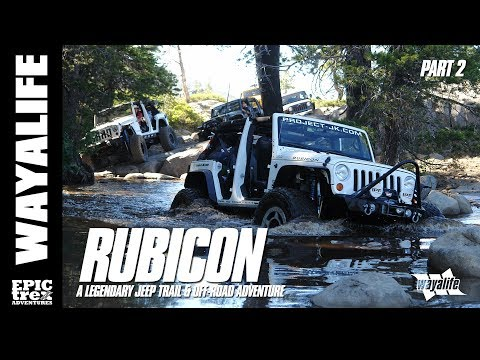 RUBICON : A Legendary Jeep Trail & Off-Road Adventure - Part 2 of 3