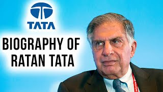 Biography of Ratan Tata, Inspirational success story of former Chairman of Tata group