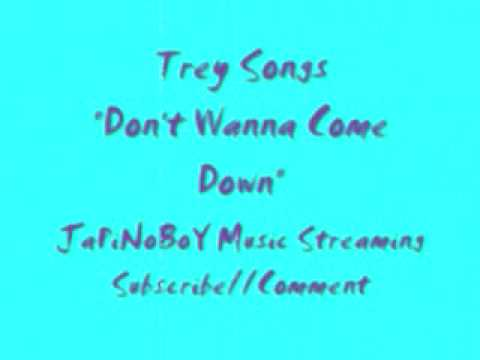 Trey Songz Dont Wanna Come Down