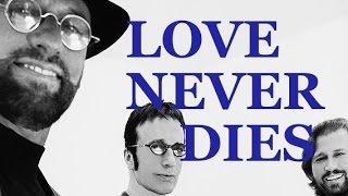 Watch Bee Gees Love Never Dies video