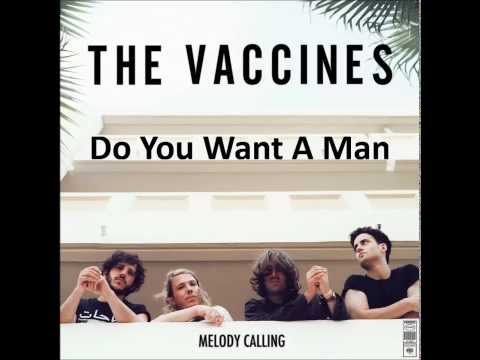 The Vaccines - Do U Wanna Man