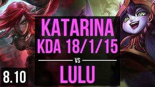 KATARINA vs LULU (MID) ~ KDA 18/1/15, 900+ games, Legendary ~ Korea Diamond ~ Patch 8.10