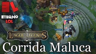 League of Legends - Corrida Maluca