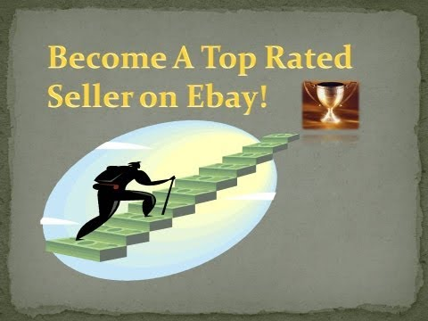 How To Become A Top Rated Seller On Ebay