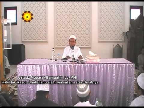 Ceramah Agama: Hak Rasulullah Atas Umatnya - Ustadz Mubarak Bamualim, Lc, MHI