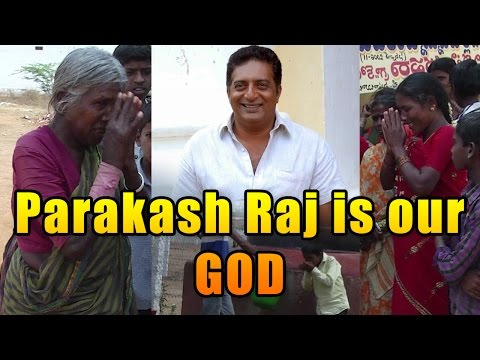 Prakash Raj is our God - Adopted Village People Opinion