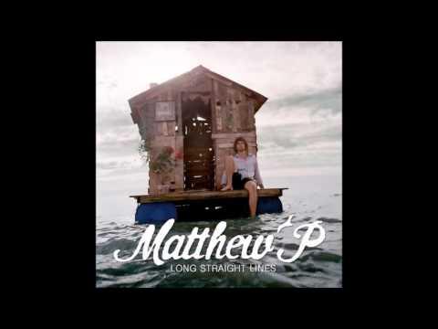 Matthew P - Feet On The Ground