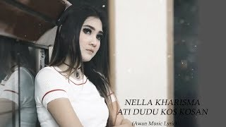 Ati Dudu Kos kosan - Nella Kharisma (Video Lyrics)