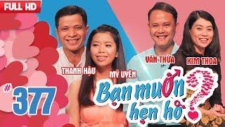 WANNA DATE| EP 377 UNCUT| Thanh Hau - My Uyen | Van Thua - Kim Thoa| 220418 💖