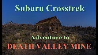 Subaru Crosstrek Adventure to Death Valley Mine
