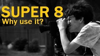 Why use Super 8 Film? A beginners guide to the mechanics of analog filmmaking.