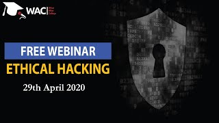 WAC Webinar  - Ethical Hacking - 29th April
