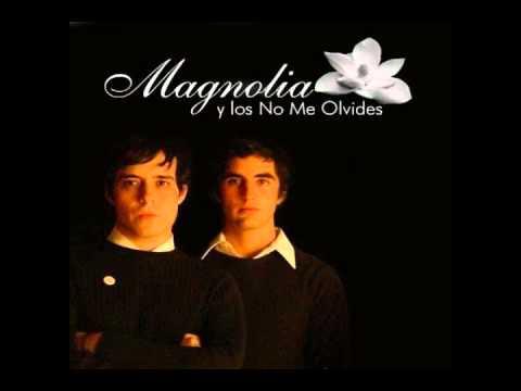 Magnolia Y Los No Me Olvides - No Lo Hagas No Vale La Pena