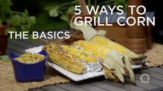 Grilled Corn - The Basics