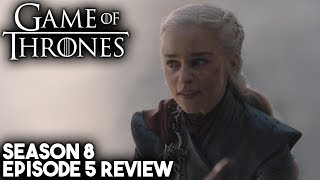 Game of Thrones Season 8 Episode 5 'The Bells' Review!