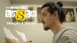 AFONSO PADILHA - FASE DE TESTE - eps 2: CRIAÇÃO E TESTES