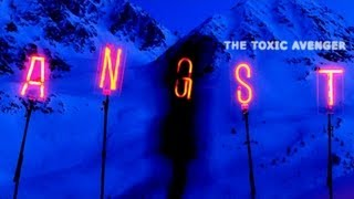 The Toxic Avenger - Angst Two (From the Nissan Qashqai Movie)