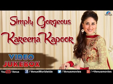 Simply Gorgeous Kareena Kapoor : Best Bollywood Songs || Video Jukebox video