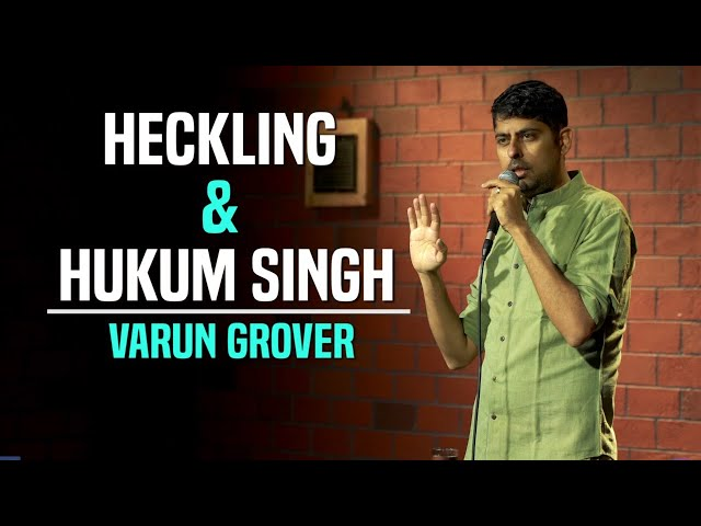 Play this video Heckling amp Hukum Singh - Standup Comedy by Varun Grover