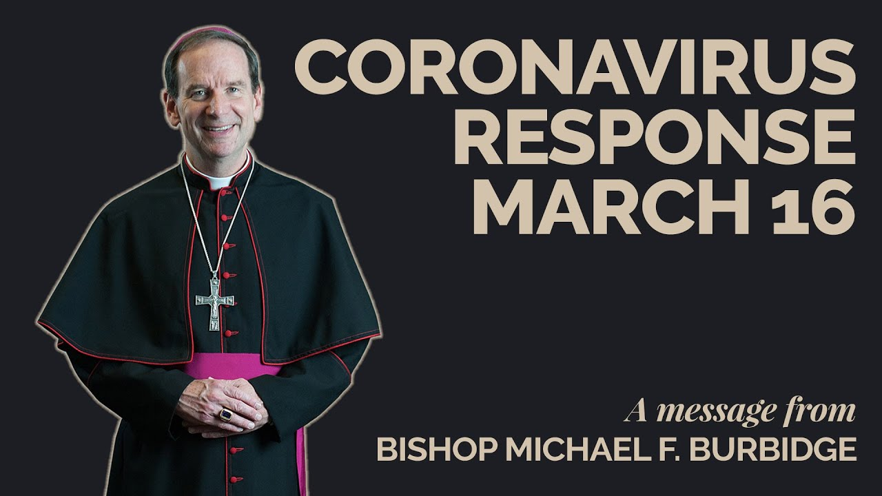 Bishop Burbidge's Updated Coronavirus Response - March 16, 2020
