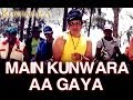 Download Main Kunwara Aa Gaya - Kunwara | Govinda & Urmila Matondkar | Sonu Nigam MP3 song and Music Video