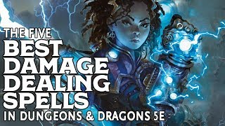 The Five Best Damage Dealing Spells in Dungeons and Dragons 5e